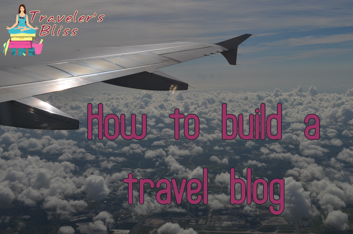 How to Build a Travel Blog
