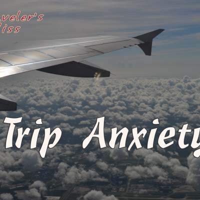How to get over trip Anxiety
