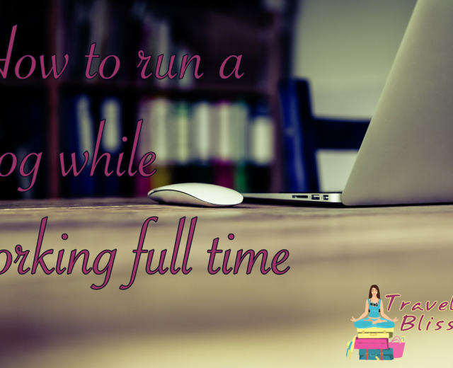 How to run a blog while working full time